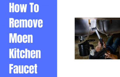 How To Remove Moen Kitchen Faucet